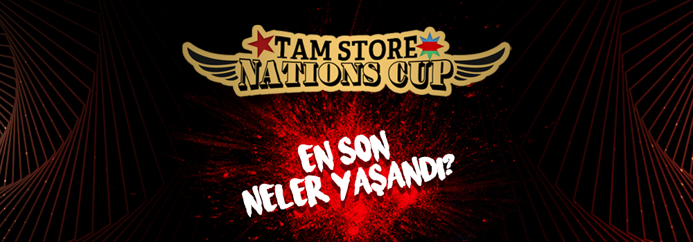 TAM Store Nations Cup Özet